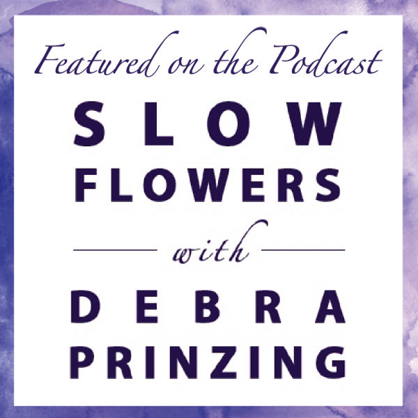 Whidbey Flower Workshop by Tobey Nelson Events was featured on Slow Flowers podcast