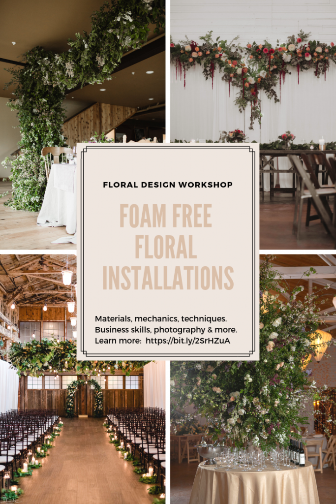 Learn foam-free floral design mechanics for large-scale installations and elevated centerpieces. Come to the Whidbey Flower Workshop! #foamfree #nofloralfoam #floralinstallations #flowerworkshop